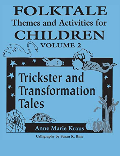 9781563086083: Folktale Themes and Activities for Children, Volume 2: Trickster and Transformation Tales (Learning Through Folklore)