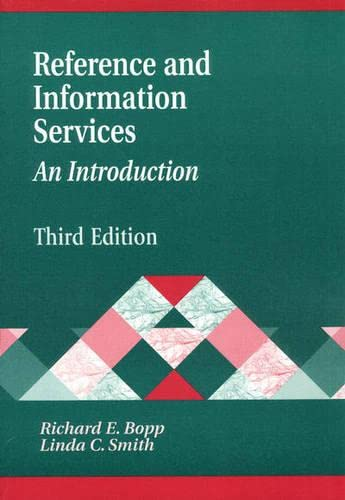 Reference and Information Services: An Introduction: Richard E. Bopp,
