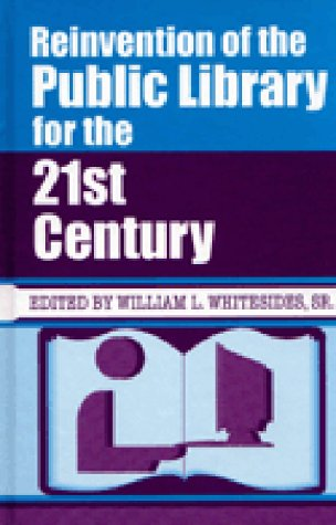 9781563086281: Reinvention of the Public Library for the 21st Century