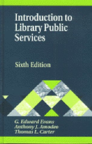 9781563086328: Introduction to Library Public Services (Library and Information Science Text Series)