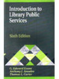 9781563086335: Introduction to Library Public Services, 6th Edition (Library and Information Science Text Series)
