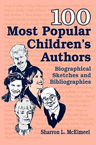 9781563086465: 100 Most Popular Children's Authors: Biographical Sketches and Bibliographies (Popular Authors (Hardcover))