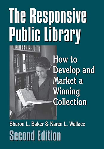 9781563086489: The Responsive Public Library: How to Develop and Market a Winning Collection, 2nd Edition
