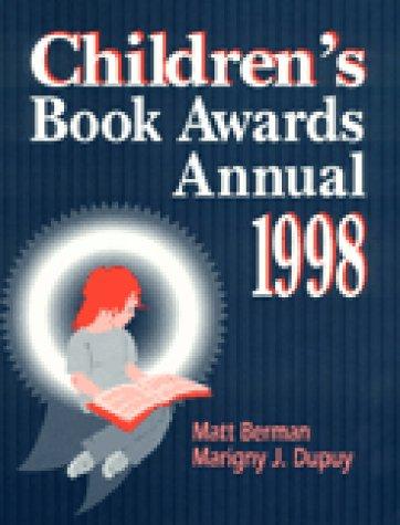 Children's Book Awards Annual 1998: Matthew L. Berman, Marigny J Dupuy