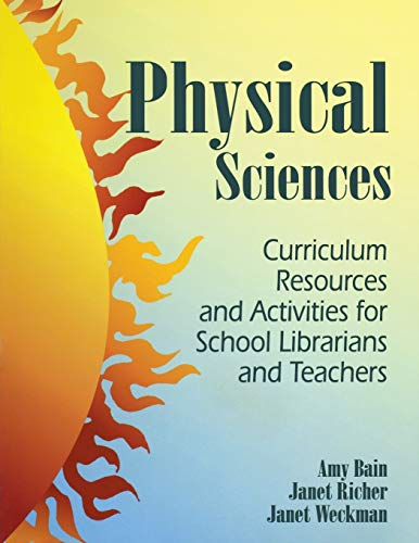 9781563086809: Physical Sciences: Curriculum Resources and Activities for School Librarians and Teachers