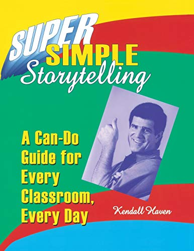 9781563086816: Super Simple Storytelling: A Can-Do Guide for Every Classroom, Every Day