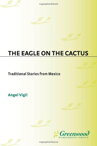 9781563087035: The Eagle on the Cactus: Traditional Stories from Mexico (World Folklore (Hardcover))