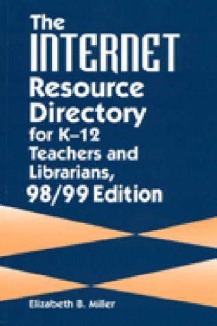 9781563087189: The Internet Resource Directory for K–12 Teachers and Librarians (Internet Resource Directory for K-12 Teachers & Librarians)