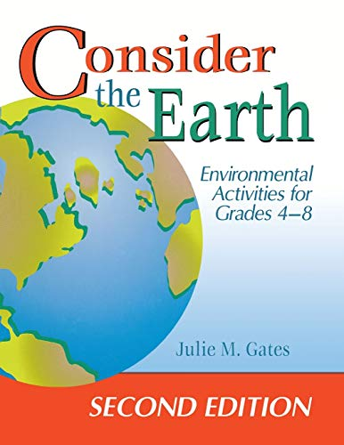 9781563087257: Consider the Earth: Environmental Activities for Grades 4-8