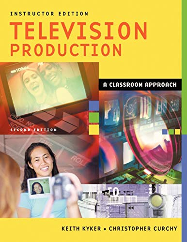 9781563087745: Television Production: A Classroom Approach, Instructor Edition, 2nd Edition