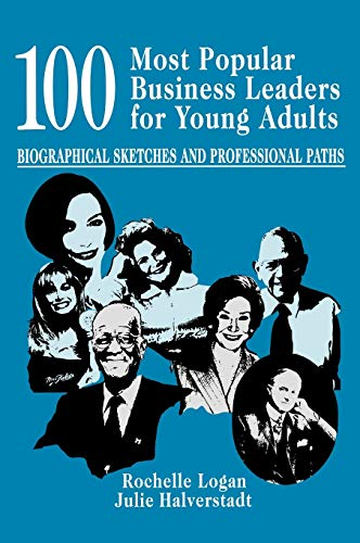 9781563087998: 100 Most Popular Business Leaders for Young Adults: Biographical Sketches and Professional Paths (Profiles and Pathways)