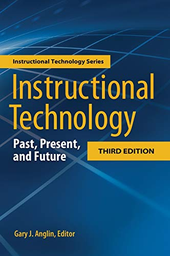 Instructional Technology: Past, Present, and Future, Third: Gary J. Anglin