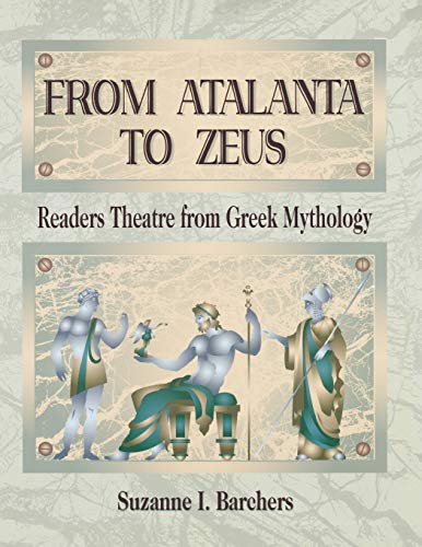 9781563088155: From Atalanta to Zeus: Readers Theatre from Greek Mythology
