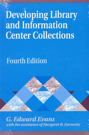 9781563088322: Developing Library and Information Center Collections, 4th Edition (Library and Information Science Text Series)