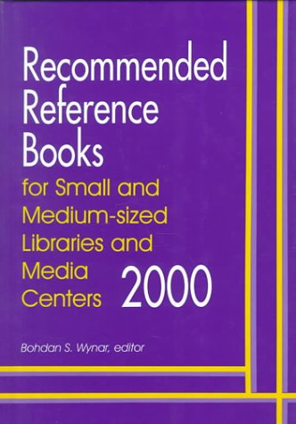 Recommended Reference Books for Small and Medium-Sized: Wynar, Bohdan S.