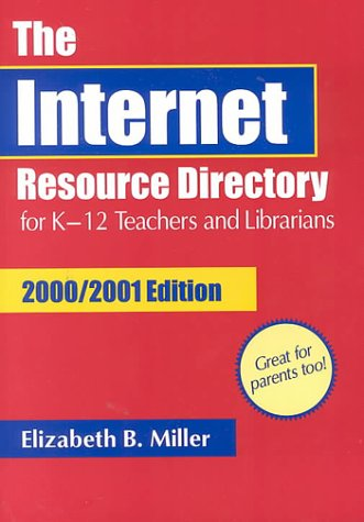 9781563088391: The Internet Resource Directory for K–12 Teachers and Librarians (Internet Resource Directory for K-12 Teachers and Librarians, 2000-2001)