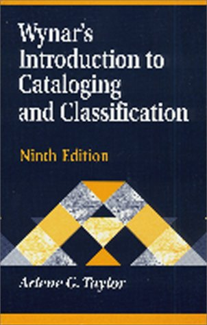 9781563088575: Wynar's Introduction to Cataloging and Classification, 9th Edition (Library and Information Science Text)
