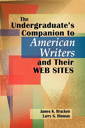 The Undergraduate's Companion to American Writers and: Larry G Hinman