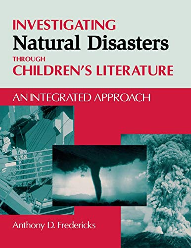 9781563088612: Investigating Natural Disasters Through Children's Literature: An Integrated Approach