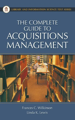 The Complete Guide to Acquisitions Management: Linda K. Lewis;