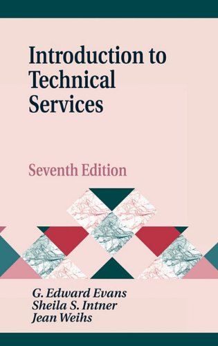 9781563089183: Introduction to Technical Services, 7th Edition (Library and Information Science Text Series)