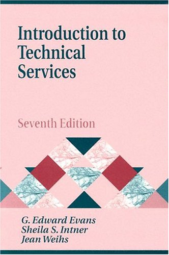 9781563089220: Introduction to Technical Services, 7th Edition (Library and Information Science Text Series)