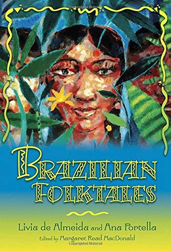 Brazilian Folktales: Livia De Almeida;