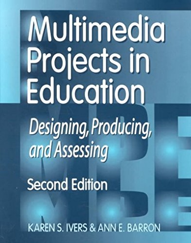 9781563089435: Multimedia Projects in Education: Designing, Producing, and Assessing, 2nd Edition