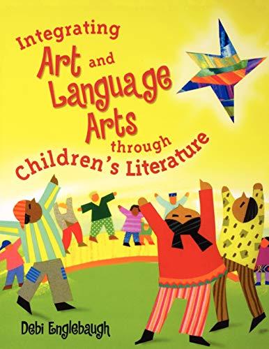 9781563089589: Integrating Art and Language Arts Through Children's Literature