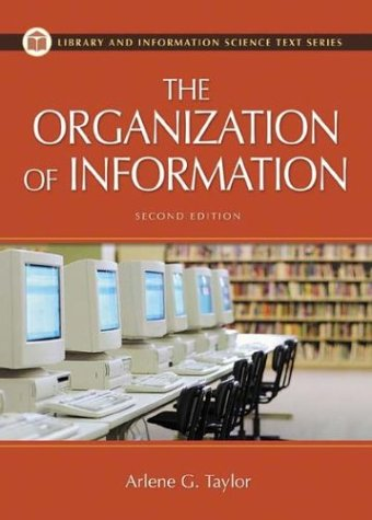 9781563089695: The Organization of Information, 2nd Edition (Library and Information Science Text Series)