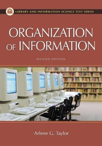 9781563089763: The Organization of Information, 2nd Edition (Library Science Text Series)