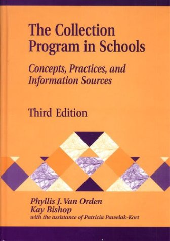 9781563089800: The Collection Program in Schools: Concepts, Practices, and Information Sources, 3rd Edition (Library and Information Science Text Series)