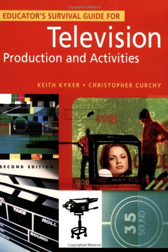 9781563089831: Educator's Survival Guide for Television Production and Activities, 2nd Edition