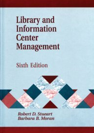 9781563089862: Library and Information Center Management, 6th Edition (Library Science Text Series)
