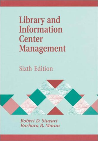 9781563089909: Library and Information Center Management, 6th Edition (Library and Information Science Text Series)