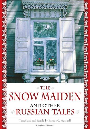 9781563089992: The Snow Maiden and Other Russian Tales (World Folklore)