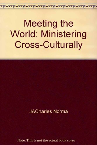 9781563090202: Meeting the world: Ministering cross-culturally