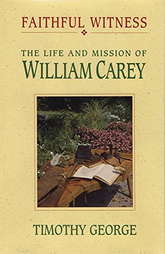 Faithful Witness: The Life & Mission of: George, Timothy