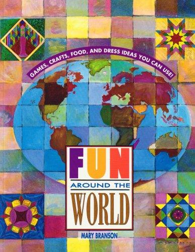 Fun Around the World: Games, Grafts, Food: Mary Branson