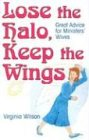 9781563091162: Lose the Halo, Keep the Wings: Great Advice for Ministers' Wives