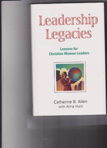 9781563092947: Leadership legacies: Lessons for Christian women leaders