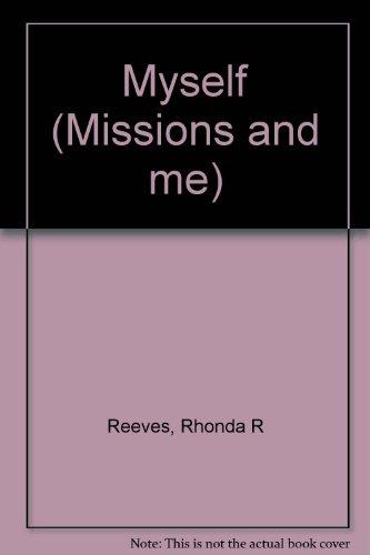 Myself (Missions and me): Rhonda R Reeves