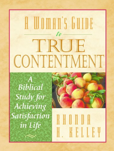 9781563094330: A Woman's Guide to True Contentment: A Biblical Study for Achieving Satisfaction in Life