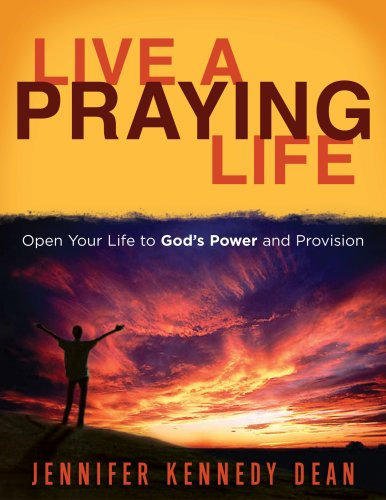 9781563097522: Live a Praying Life: Open Your Life to God's Power and Provision