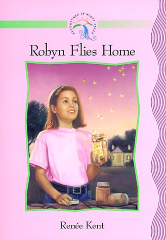 9781563097645: Robyn Flies Home (Adventures in Misty Falls, 4.)