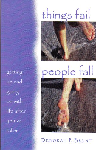 9781563097683: Things Fail, People Fall: Getting Up and Going on With Life After You'Ve Fallen