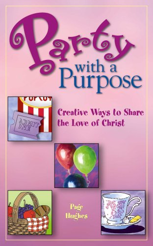 9781563098062: Party with a Purpose: Creative Ways to Share the Love of Christ