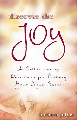 9781563099045: Discover The Joy: A Collection Of Devotions For Letting Your Light Shine