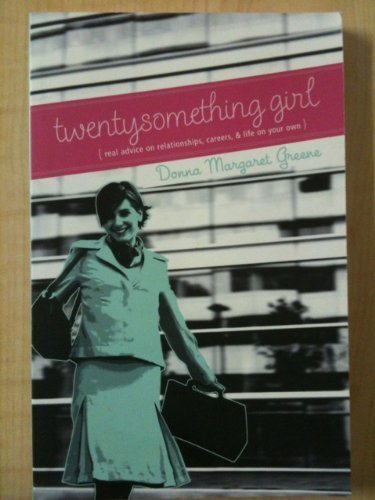 9781563099106: Twentysomething Girl: Real Advice On Relationships, Careers, And Life On Your Own