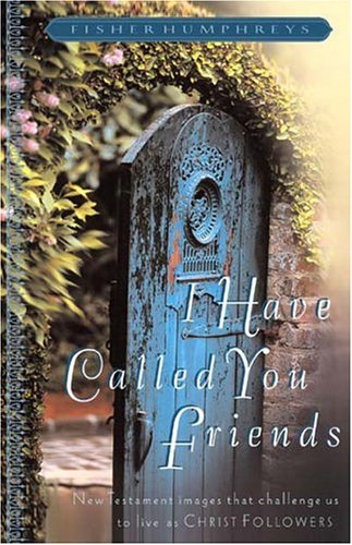 9781563099458: I Have Called You Friends: New Testament Images That Challenge Us To Live As Christ Followers